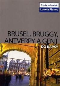 Kniha Brusel, Bruggy, Antverpy a Gent-Lonely Planet...