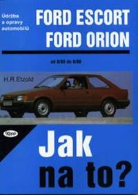 Kniha Ford Escort, Ford Orion od 8/80 do 8/90...