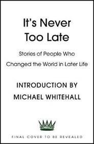 Kniha It´s Never Too Late : Stories of People...