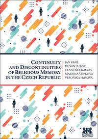 Kniha Continuity and Discontinuities of Religious Memory in the Czech Republic...